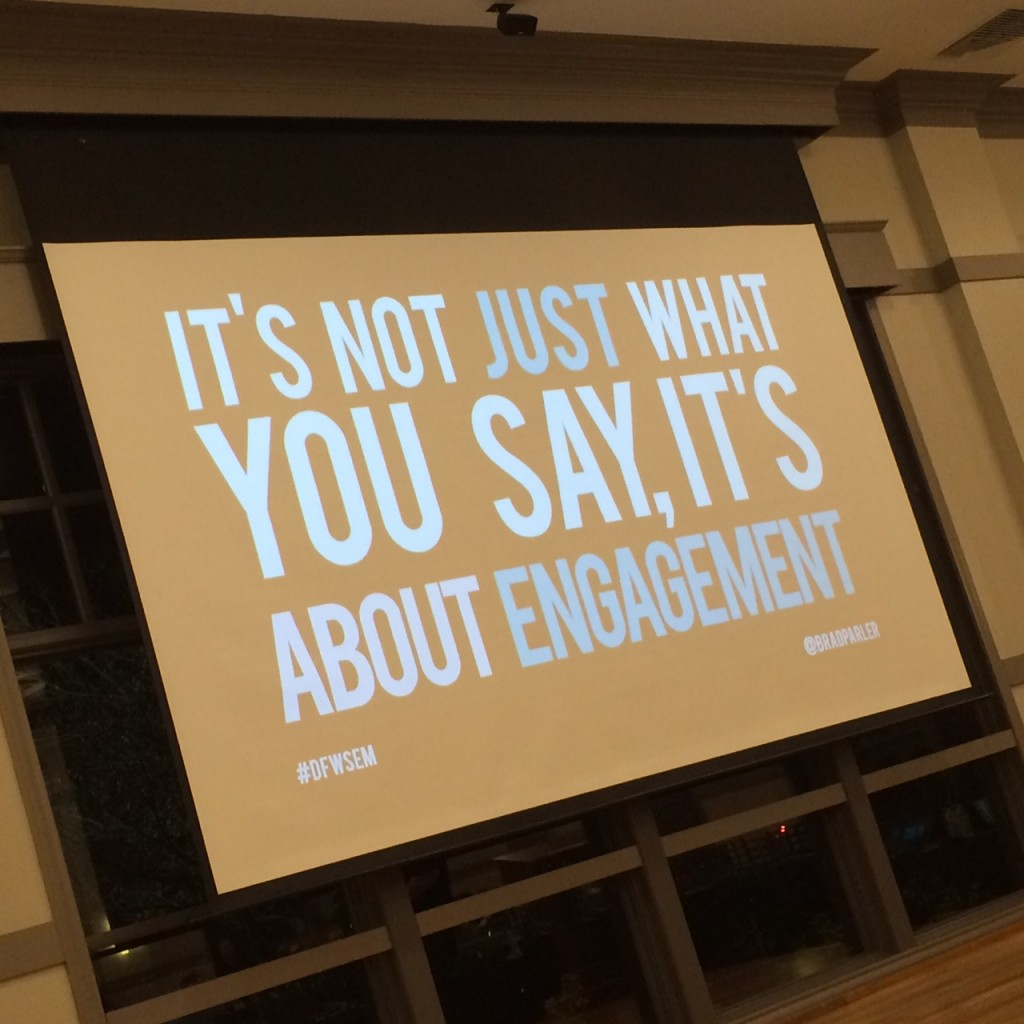 Engagement is the whole package — what AND how | January 2016 DFWSEM Presentation with Brad Parler